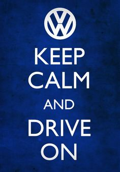 Keep Calm & Drive On Volkswagen Vw Caravan, Vw Camper, Vw Golf Tdi, T3 Bus, Vw Logo, 2560x1440 Wallpaper, Vw Beach, Jetta Tdi, Volkswagen Jetta