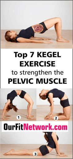 7 Best Kegel Exercises for Women To Strengthen the Pelvic Muscles and more!
