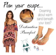 Destination Barefoot by destinyj77 on Polyvore featuring polyvore, fashion, style, Band of Gypsies, Mara Hoffman and Full Tilt http://www.destinationbarefoot.com