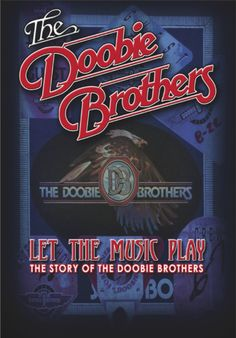 Doobie Brothers ganaha documentário