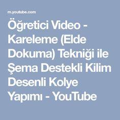 Öğretici Video - Kareleme (Elde Dokuma) Tekniği ile Şema Destekli Kilim Desenli Kolye Yapımı - YouTube