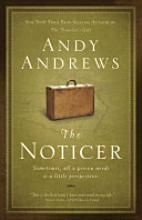 The Noticer by Andy Andrews was given to me by a friend when I was at a cross roads in my life. This book was helped me put things into perspective and allowed me to realize I was indeed a Noticer. This book should be read by all. This Is A Book, Love Book, Andy Andrews Books, New York Times, Books To Read, My Books, Library Books, Giving Up On Life, Nerd