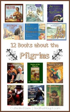 """12 Captivating """"Living"""" Books that draw you into the historical background for the first Thanksgiving."""