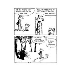 Calvin and Hobbes on New Years Resolution. a.k.a. the PERFECT one!