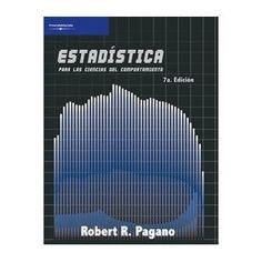 Estadistica para las ciencias del comportamiento 7e - Pagano - 2006 - isbn 9706865047