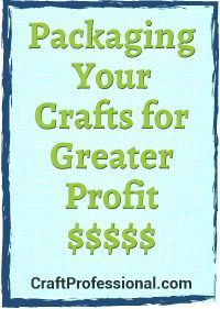 Here's a tip for increasing the perceived value of your crafts.