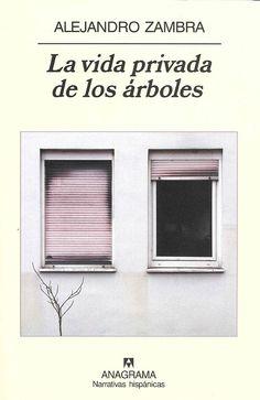 Lo que leo lo cuento: La vida privada de los árboles (Alejandro Zambra)