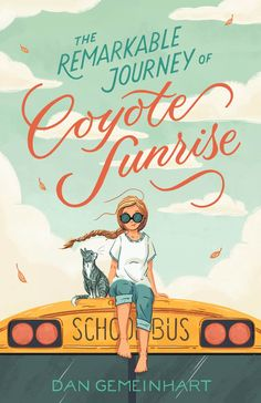 Read Book The Remarkable Journey of Coyote Sunrise, Author Dan Gemeinhart Ya Books, Good Books, Books To Read, Book Cover Design, Book Design, Layout Design, Middle School Books, Old School Bus, Book Lists