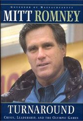 """2007: Romney wrote """"Turnaround: Crisis, Leadership, and the Olympic Games"""" after running the games in Salt Lake City, Utah in 1999. The book was released in 2007, after Romney became governor of Massachusetts in 2002."""
