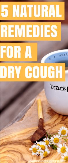 5 Best Natural Remedies for a Dry Cough