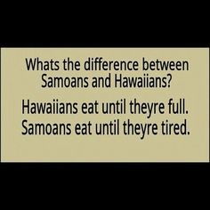 The Samoan must rub off.  My Hawaiian family/friends eat till they're tired too. #grindz