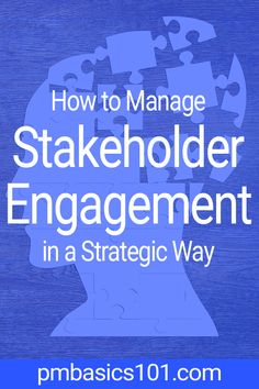 How to Manage Stakeholder Engagement: 19 Robust Tips - In this article, you will learn how to manage stakeholder engagement. You will cover stakeholder ma - Good Time Management, Change Management, Stakeholder Analysis, Stakeholder Management, Project Management Professional, Microsoft Project, Job Interview Questions, Human Resources, Engagement Strategy