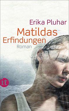 Matildas Erfindungen: Roman (insel taschenbuch) von Erika Pluhar http://www.amazon.de/dp/3458361324/ref=cm_sw_r_pi_dp_cIy8vb0SM8MBE