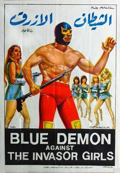 humungus: Blue Demon y las invasoras Blue Demon, Mexican Wrestler, Powerful Images, Poster Layout, Video Film, Film Posters, Movie Theater, Action Movies, Erotica