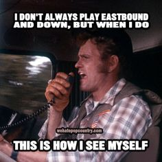 Love Smokey and the Bandit, hey snowman Truck Memes, Truck Humor, Trucker Quotes, Mechanic Humor, Truck Mechanic, Smokey And The Bandit, Burt Reynolds, Country Music Singers, Trans Am