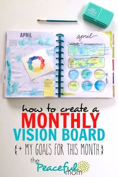 How to Create a Monthly Vision Board Are you tired of setting goals, only to realize a year later that you never accomplished them? Let me show you how to create a monthly vision board.  -- from ThePeacefulMom.com