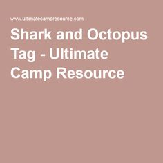 Shark and Octopus Tag - Ultimate Camp Resource