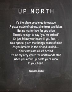 When our lives were crumbling around us, our first instinct was to go Up North. It eases the soul.
