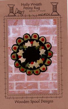Wool Felt Penny Rug Patterns | Primitive Folk Art Wool Applique Penny Rug Pattern - Holly Wreath ...