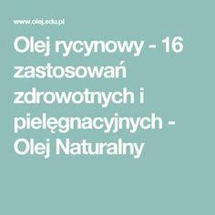 Olej rycynowy - 16 zastosowań zdrowotnych i pielęgnacyjnych - Olej Naturalny
