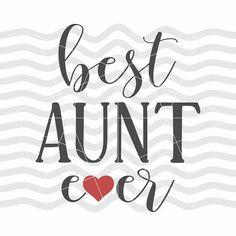 Download Best Aunt Ever SVG, Best Auntie Ever SVG, Aunt Svg, Family ...