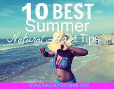 10 Summer Natural Hair Tips