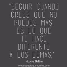 Seguir cuando crees que no puedes más, es lo que te hace diferente a los demás | casa | Pinterest | Frases, Rocky Balboa and Amor