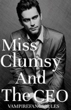 """You should read """"Miss Clumsy and the CEO"""" on #Wattpad."""