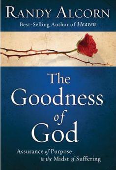 """Read """"The Goodness of God Assurance of Purpose in the Midst of Suffering"""" by Randy Alcorn available from Rakuten Kobo. For those times when we're wounded by broken trust, assaulted by disease, or victimized by evil—or when we're crushed to. Good Books, Books To Read, My Books, Randy Alcorn, Broken Trust, Press Forward, Evil World, No Matter What Happens, God Is Good"""