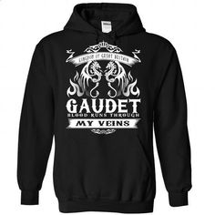 GAUDET blood runs though my veins - #teacher gift #small gift. SIMILAR ITEMS => https://www.sunfrog.com/Names/Gaudet-Black-Hoodie.html?60505
