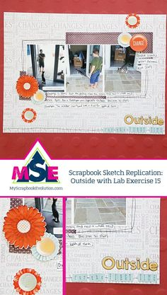 Scrapbook Sketch Replication: Outside with Lab Exercise 15 - My Scrapbook Evolution Scrapbook Sketches, Scrapbook Page Layouts, My Scrapbook, Scrapbooks, Evolution, Craft Supplies, Lab, The Outsiders, Exercise