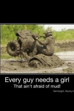 Riding a 4 wheeler in the mud *without getting grossed out Country Girl Life, Country Girl Quotes, Country Boys, Country Living, Country Sayings, Country Strong, Just Keep Walking, Everything Country, Four Wheelers