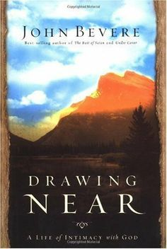 Drawing Near: A Life of Intimacy with God by John Bevere. $13.54. 268 pages. Publisher: Thomas Nelson (April 21, 2004). Author: John Bevere