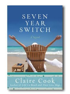 "Seven Year Switch by Claire Cook  - Also ""Never Too Late"" - Your Roadmap to Reinvention...."