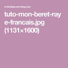 tuto-mon-beret-raye-francais.jpg (1131×1600)