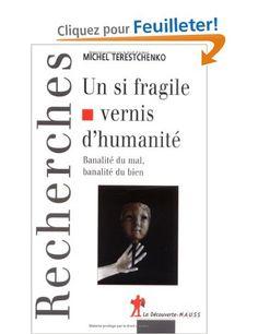Un si fragile vernis d'humanité : Banalité du mal, banalité du bien: Amazon.fr: Michel Terestchenko: Livres