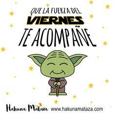 ⭐️ Que la fuerza del VIERNES te acompañe⭐️ ¡Feliz fin de semana  ! www.hakunamataza.com #QueLaFuerzaTeAcompañe #Viernes #Finde #Humor #RegalosPersonalizados #Yoda #HakunaMataza