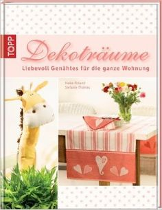 Dekoträume - Liebevoll Genähtes für die ganze Wohnung: Amazon.de: Heike Roland, Stefanie Thomas: Bücher