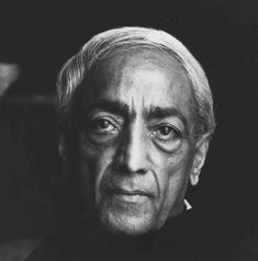 """Jiddu Krishnamurti.  """"In oneself lies the whole world and if you know how to look and learn, the door is there and the key is in your hand. Nobody on earth can give you either the key or the door to open, except yourself."""""""
