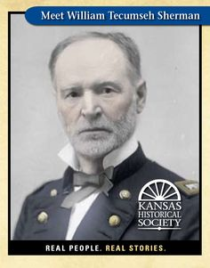 "William Tecumseh Sherman (1820-1891), graduated sixth in class from West Point in 1840, operated law firm in Leavenworth in 1858, general commander of U.S. Army during Civil War, his ""march to the sea"" burned Atlanta and destroyed farmland, directed military campaigns to stop Indian resistance across plains"