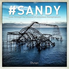 #Sandy, a book of iPhone photos by acclaimed photographers, aims to raise awareness and funds for Hurricane Sandy relief efforts.
