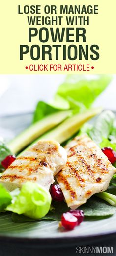 Get the Skinny on How To Lose or Manage Weight With Power Portions!!!