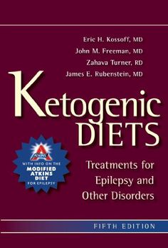 Ketogenic Diets: Treatments for Epilepsy and Other Disorders by [Kossoff MD, Eric H., John M. MD Freeman, Zahava RD, CSP, LDN Turner, James E. MD Rubenstein]