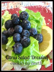 cookin' up north: Citrus Salad Dressing