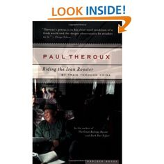 Riding the Iron Rooster: By Train Through China: Paul Theroux