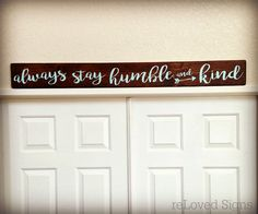 Tim McGraws Always Stay Humble and Kind is such an inspirational song with powerful lyrics! Its a reminder to slow down and take life in! It speaks to those values we hold dear and want to pass down to our grandchildren... This beautiful sign serves a a daily reminder! Hang it above a doorway, as dining room décor, or on your gallery wall. I think it would also be amazing nursery décor, as the pale turquoise script almost looks powder blue in certain light. ALSO COMES IN WHITE SCRIPT: http...