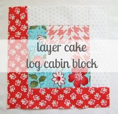 notes of sincerity: layer cake log cabin blocks. how to cut exactly so that one layer cake plus another fabric for the center block will make a top. Like the idea but not these fabrics. Layer Cake Quilt Patterns, Layer Cake Quilts, Quilt Block Patterns, Pattern Blocks, Quilt Blocks, Square Patterns, Sewing Patterns, Log Cabin Quilt Pattern, Log Cabin Quilts