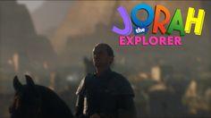 Jorah the Explorer.