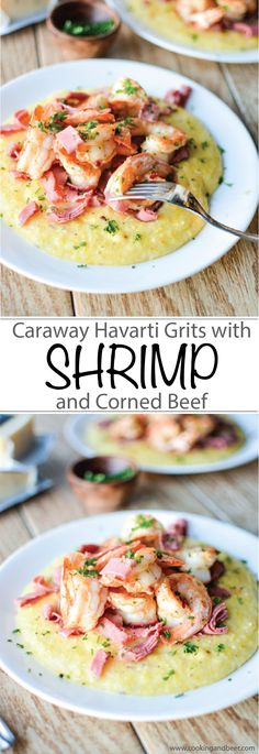 Caraway Havarti Grits with Shrimp and Corned Beef is a hearty, comforting recipe perfect for dinner or St. Patrick's Day! #castellohavarti | www.cookingandbeer.com