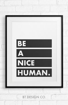 Be A Nice Human Printable Wall Art, Motivational Quote Print, Positive Quote, Minimalistic Typography Poster, Black & White Quote Poster Cars, Poster Sport, Poster Retro, Positive Quotes, Motivational Quotes, Inspirational Quotes, Printable Quotes, Printable Wall Art, Design Typography
